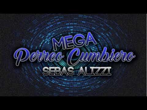 MEGA PERREO CUMBIERO ✖ Sebas Alizzi