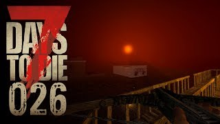 🔨 7 Days to Die [026] [Feralnacht & verbale Schandtaten] Let's Play Gameplay Deutsch German thumbnail