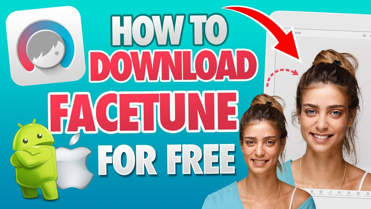 Facetune Free Download – How to Download Facetune for Free on Android & iOS – [Tutorial]