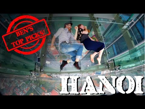 BEN'S TOP PICKS - HANOI | TOP THINGS TO DO IN HANOI