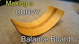 Making a curvy balance board - Daddy Project