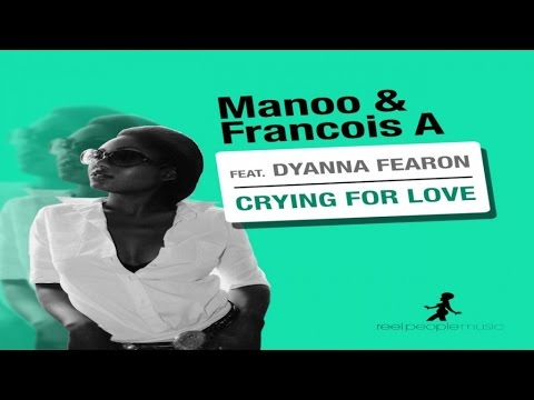 Manoo & Francois feat. Dyanna Fearon - Crying For Love (Vocal Mix)