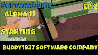 Software inc alpha 11 strategy starting buddy1927 company ep 2 in today's episode we will begin to go over the of compan...