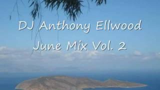 DJ Anthony Ellwood - June Mix Vol. 2 Pt 6.wmv