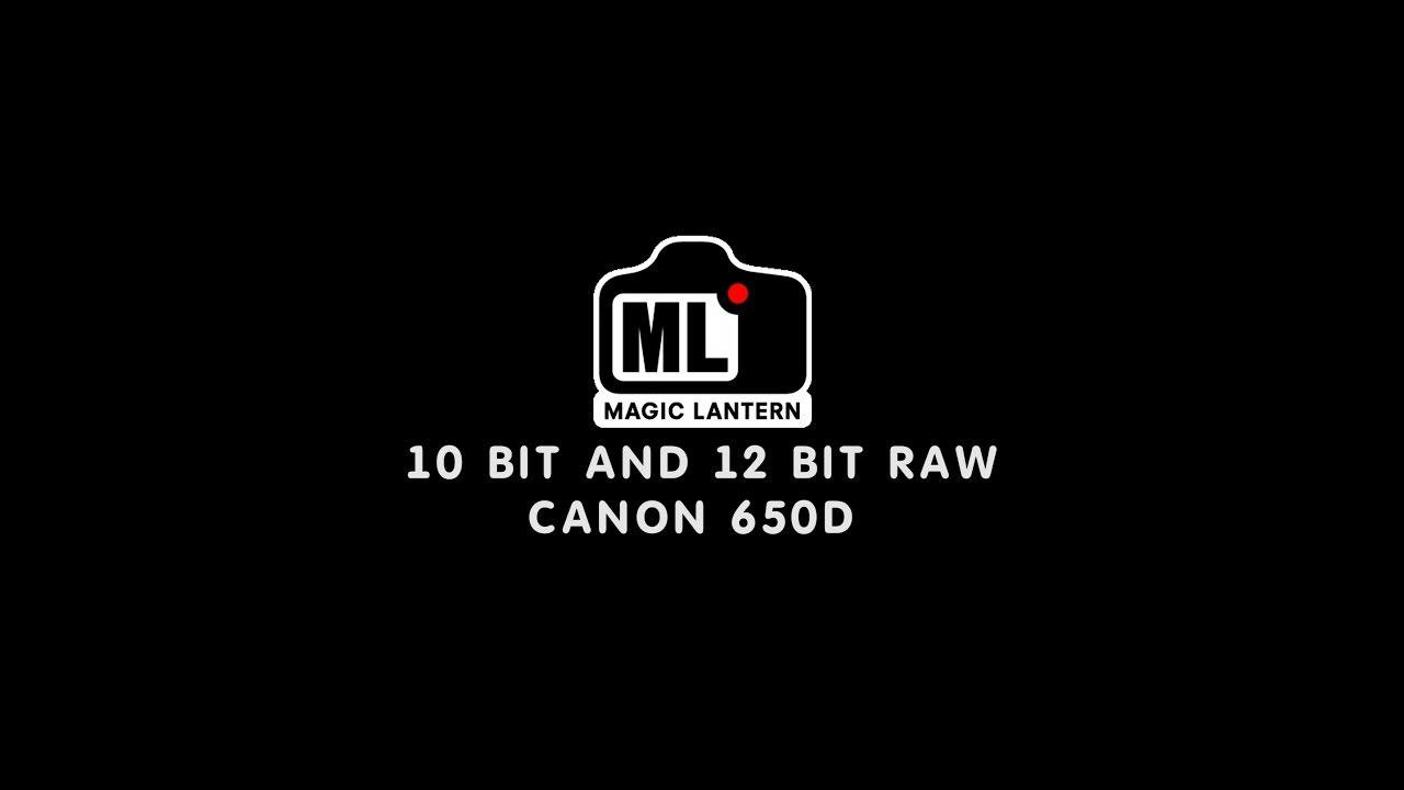 Magic Lantern 10 bit and 12 bit RAW (Canon 650D)