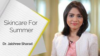 Skincare Steps For The Summer | Dr. Jaishree Sharad | Skincare | Skin Diaries
