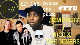 Baixar (RE-UPLOAD) EPISODE 143: twenty one pilots - Jumpsuit / Nico & The Niners REACTION