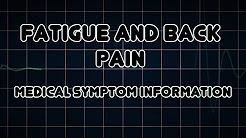 Fatigue and Back pain (Medical Symptom)