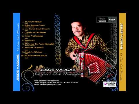 Jesus Vargas - Seguiré A Mi Jesus
