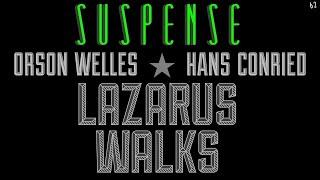 "ORSON WELLES & HANS CONRIED ""Lazarus Walks"" • SUSPENSE Radio Classic"