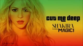 Shakira Ft. Magic! - Cut Me Deep