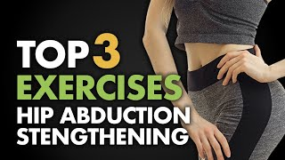 Top 3 Exercises for Hip Abduction Stengthening