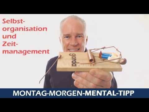 Montag Morgen Mental Tipp Selbstorganisation und Zeitmanagement