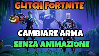"""GLITCH FORTNITE"" CHANGE ARMA WITHOUT ANIMATION!!"