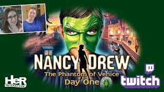 Nancy Drew: The Phantom of Venice [Day One: Twitch] | HeR Interactive