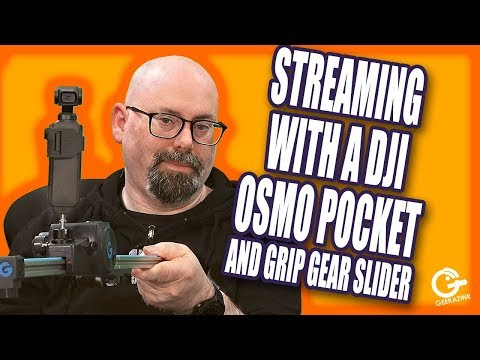 Webcam Streaming With DJI Osmo Pocket, Cosmostreamer, And Grip Gear Slider