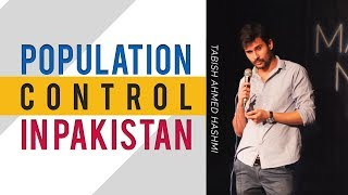 Population Control in Pakistan | 18+ Stand-Up Comedy | Tabish Hashmi