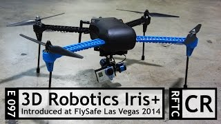 RFTC: 3D Robotics Introduces the Iris+ Quadcopter at Las Vegas FlySafe 2014