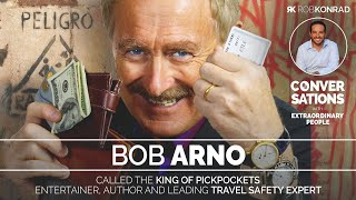 The King of Pickpockets | Bob Arno ► Rob Konrad: Conversations #007