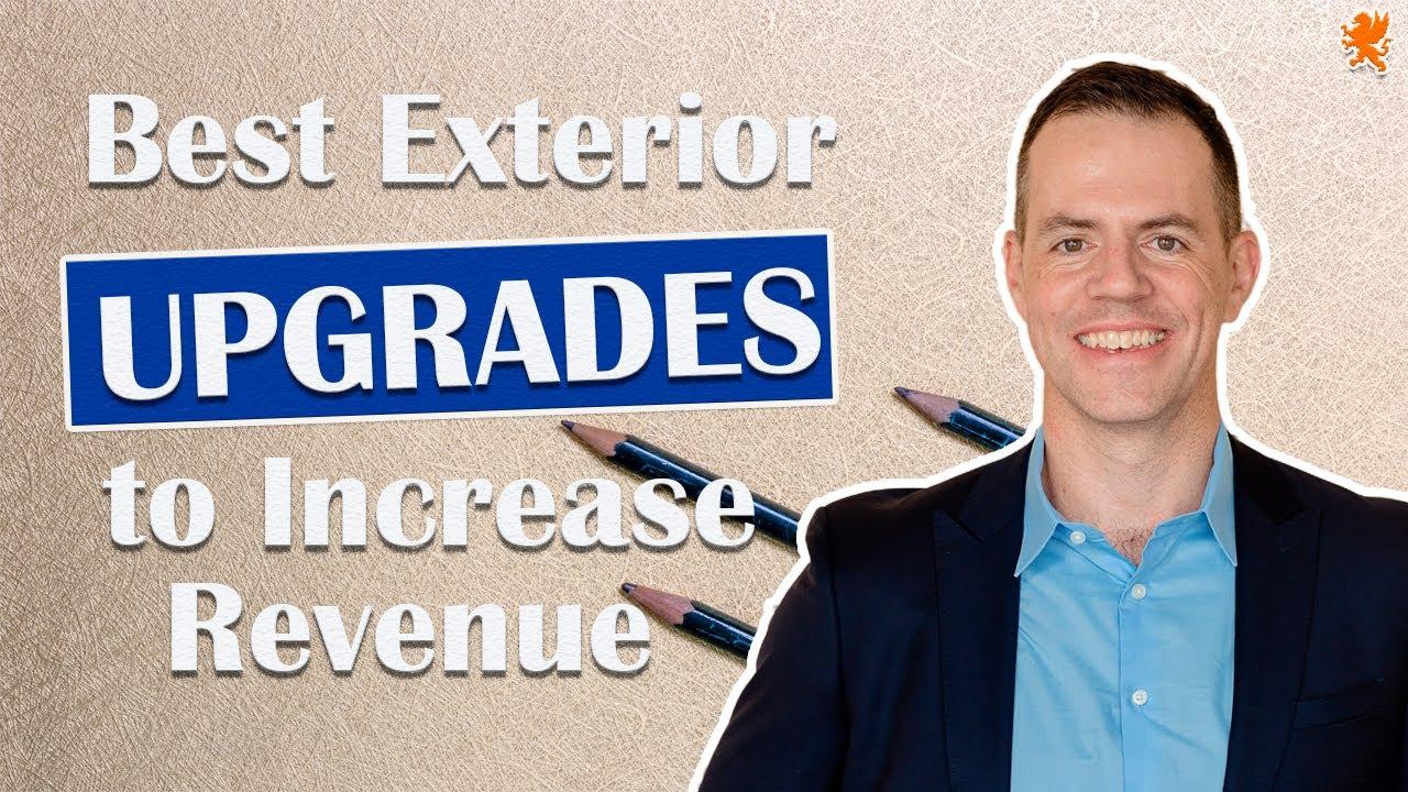 Best Exterior Upgrades to Increase Revenue