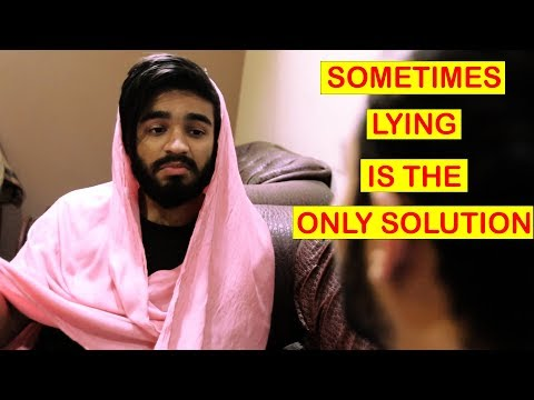 Sometimes, Lying Is The Only Solution