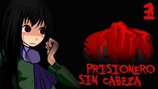 Prisionero sin Cabeza - Cap.3 [FINAL ¿BUENO?] El secreto de Erina