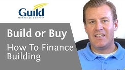 How to finance building a new home- Getting money to build?