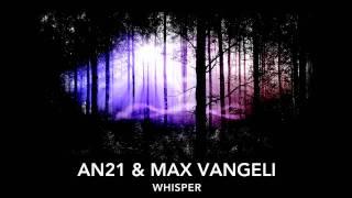 AN21 & Max Vangeli - Whisper