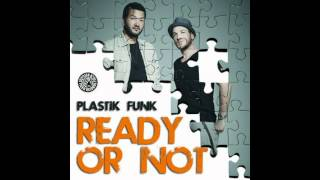 Plastik Funk -- Ready Or Not (Club Mix)