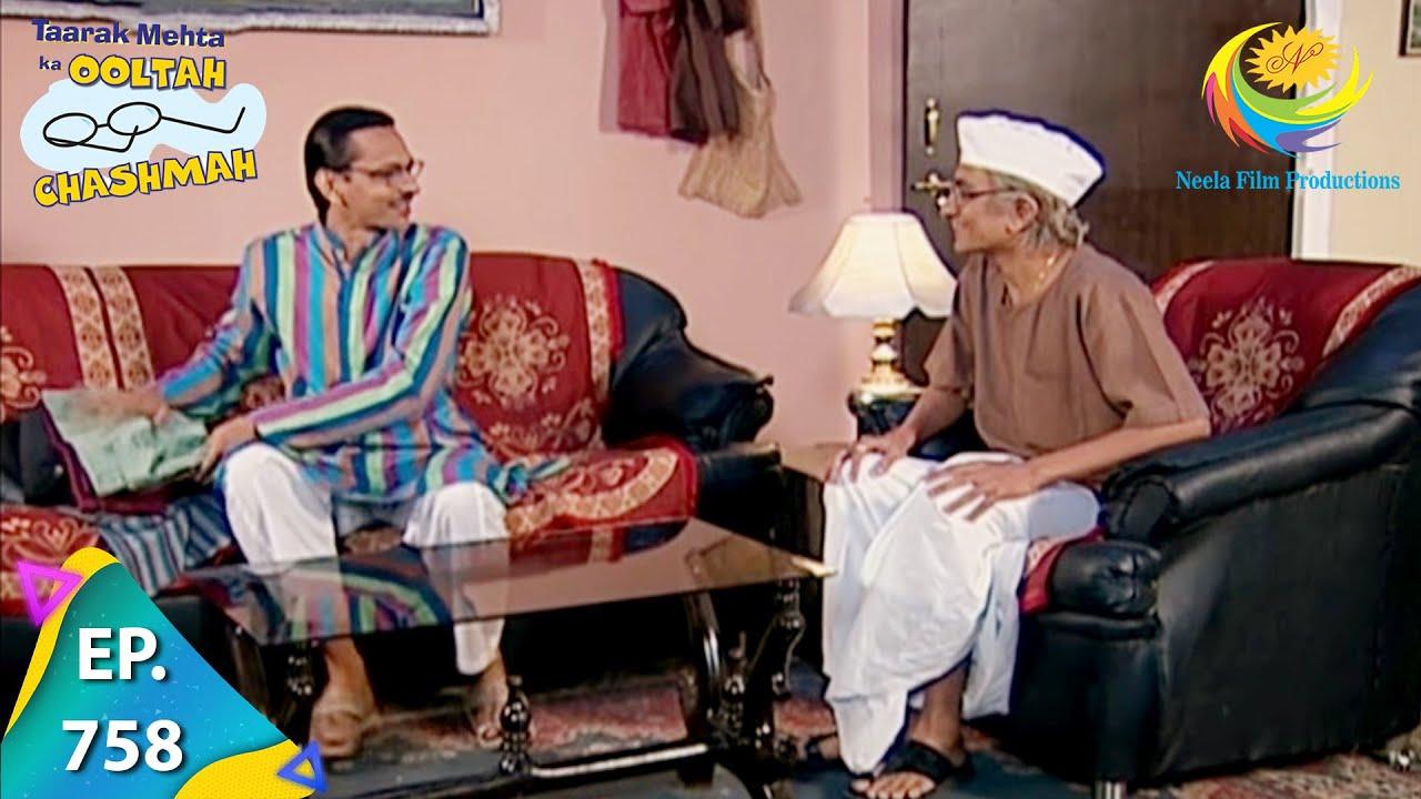 Download Taarak Mehta Ka Ooltah Chashmah - Episode 758 - Full Episode