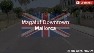 MAGALUF MALLORCA - The home of British Tourist - A short drive through the village