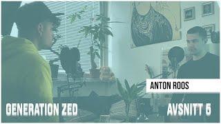 Anton Roos - Generation Zed Podcast #005
