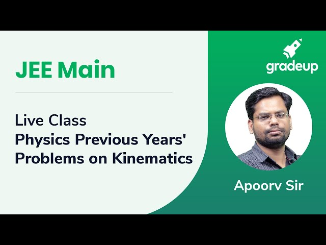 JEE Main 2019 Live Class Physics Previous Years' Problems on Kinematics