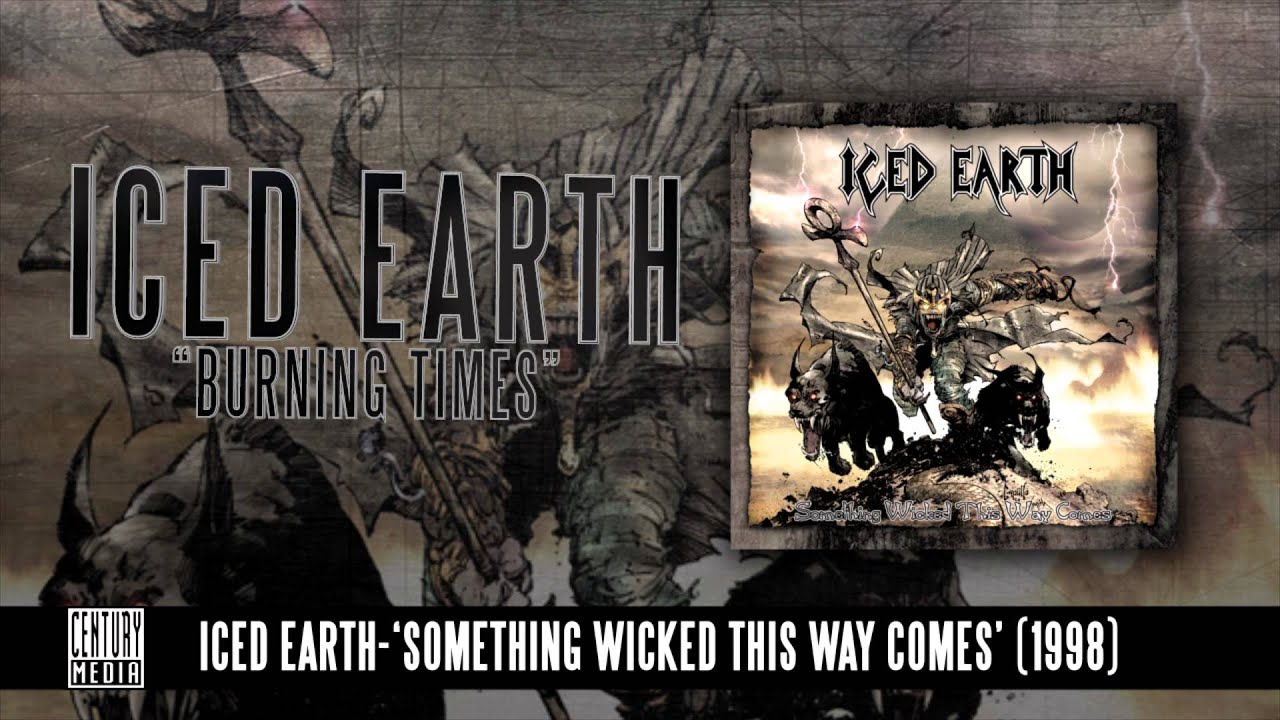 ICED EARTH — Burning Times (ALBUM TRACK)