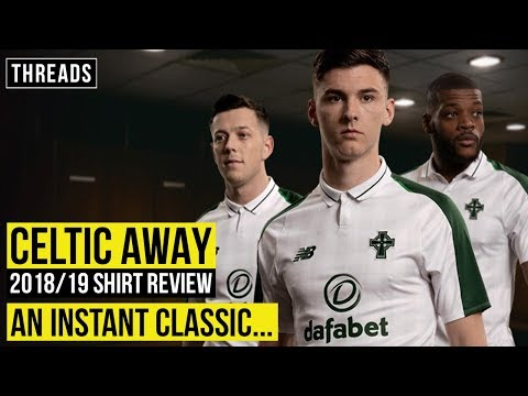CELTIC 2018/19 AWAY SHIRT REVIEW | AN INSTANT CLASSIC | THREADS