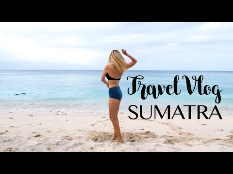 TRAVEL VLOG | SUMATRA