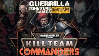 GMG REVIEWS - NEW Warhammer 40000: Kill Team Commanders
