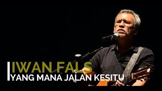 Gambar cover Iwan Fals - Yang Mana Jalan Kesitu + Lirik - Lagu Tidak Beredar