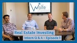 Real Estate Investing Intern Q & A - Episode 1
