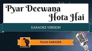 Pyar Deewana Hota Hai   Karaoke with Lyrics   Pitch9 karaoke