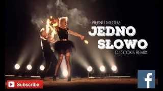 Piękni I Młodzi - Jedno Słowo (DJ Cookis Remix) [Every Single Day]