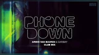 Armin van Buuren & Garibay - Phone Down (Extended Club Mix)