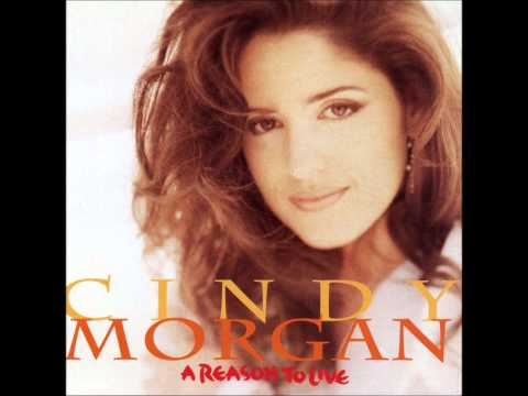 Cindy Morgan- A Reason To Live