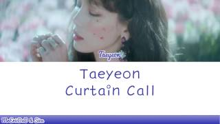 [3.59 MB] Taeyeon (태연): Curtain Call Lyrics