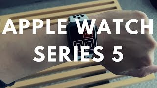 Finally! The Watch Series 5 Is Always On