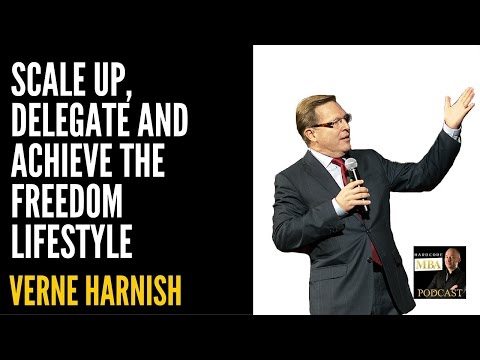 Scale Up, Delegate and Achieve the Freedom Lifestyle with Verne Harnish
