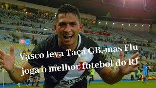 Vasco ganhou a Taça GB, mas é o Fluminense que joga o melhor futebol do Rio no momento