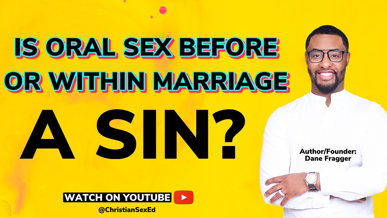 Oral sex before marriage christian