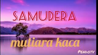 Download Lagu SAMUDERA - Mutiara kaca lirik slow rock Malaysia band mp3