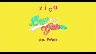 지코(ZICO) - Boys and Girls (Feat. Babylon) Official Music Video